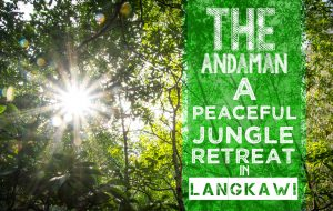 The Andaman - a peaceful jungle retreat in langkawi - Featured Images