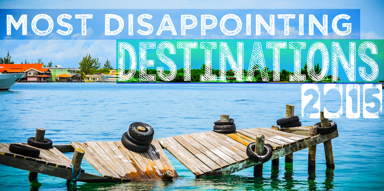 most disappointing travel destinations for 2015 gettingstamped