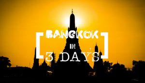 Bangkok in 3 days feature