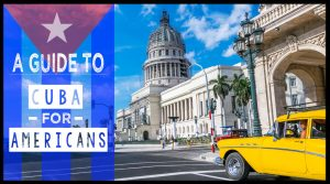 Guide Americans traveling to Cuba 2016-Featured Images