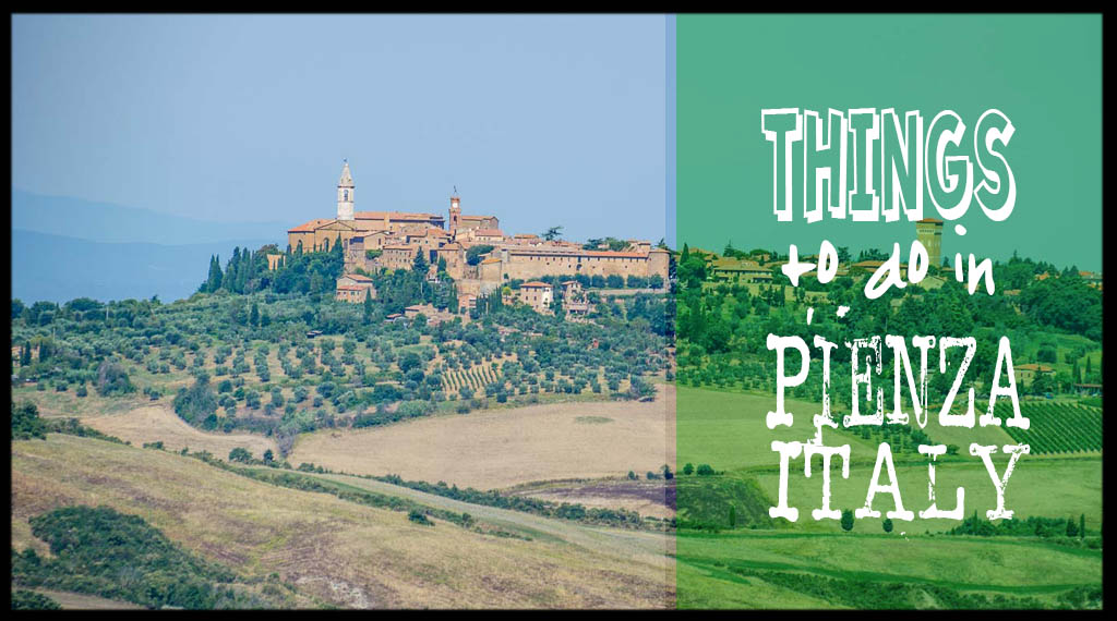 Things to do in Pienza Italy - Featured Images