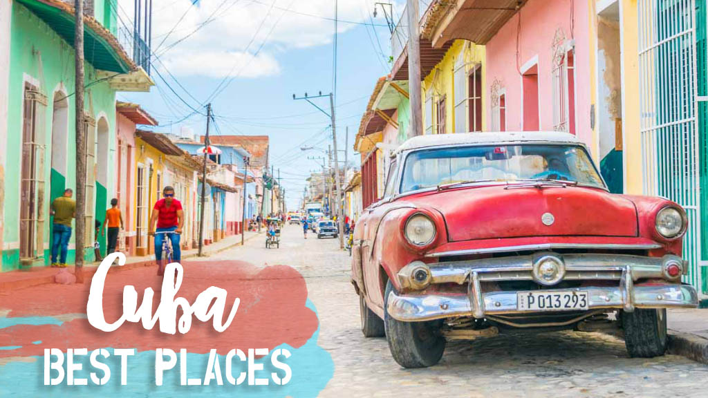 Best Places In Cuba To Visit In 2019 Getting Stamped