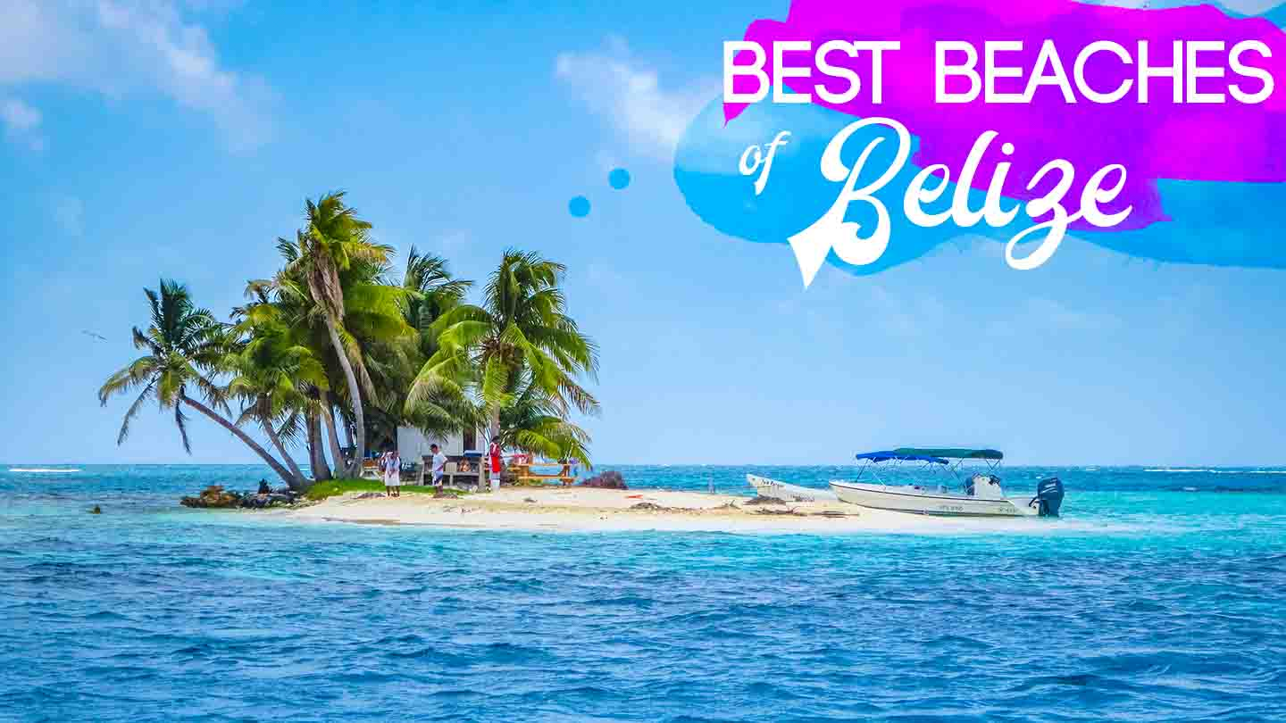 Best Beaches In Belize To Visit 2020