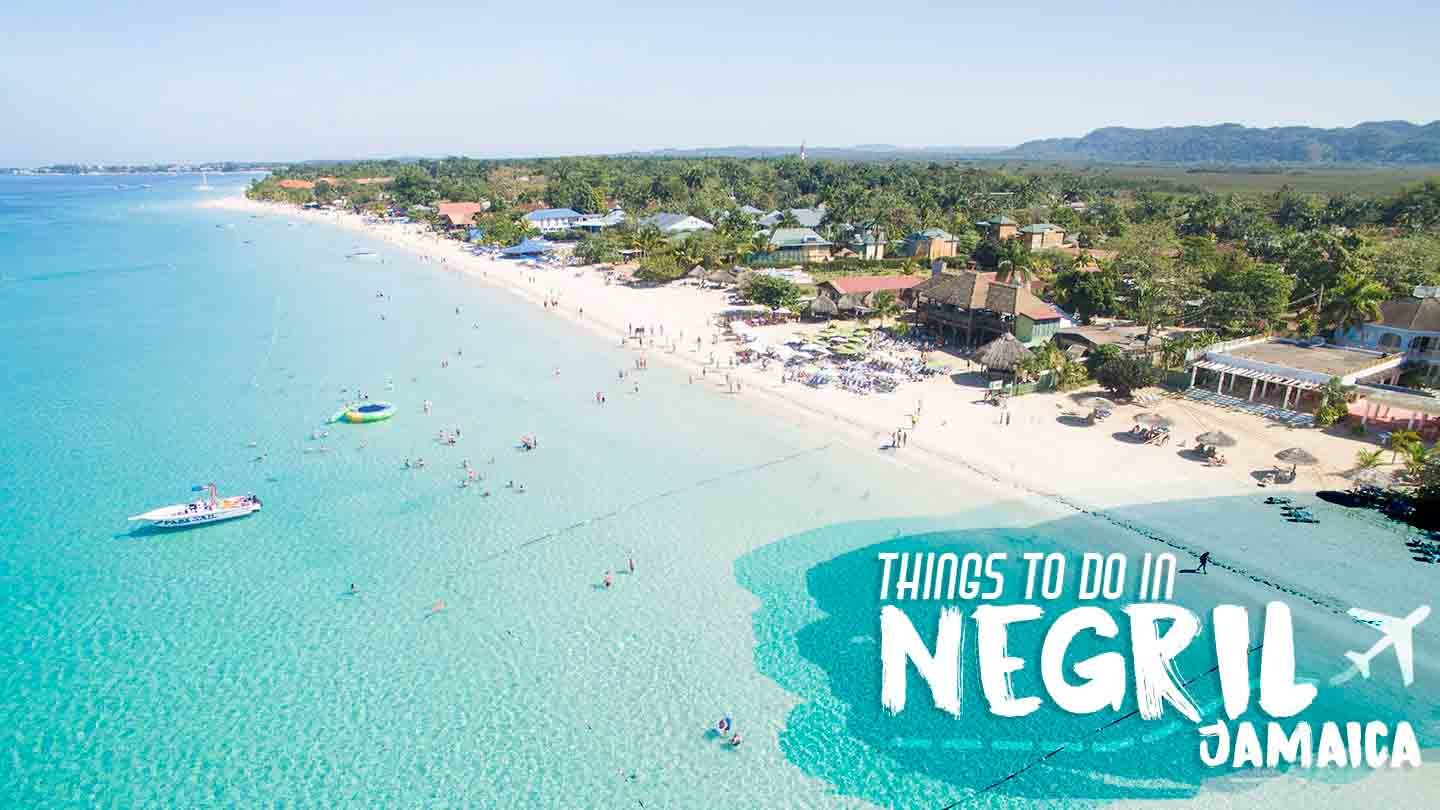 Featured Image For Things To Do In Negril Article With Text Over A Photo Of 7