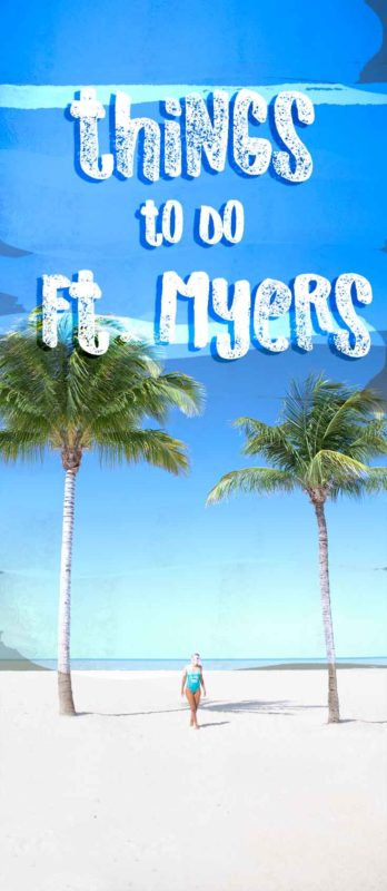pinterest pin for things to do in Fort Myers Florida