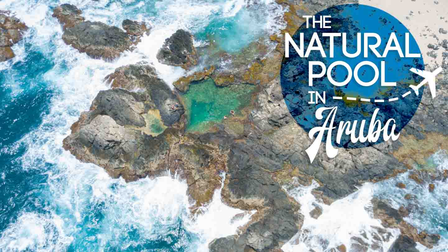 featured image for Aruba Natural Pool - Aerial view of the pool