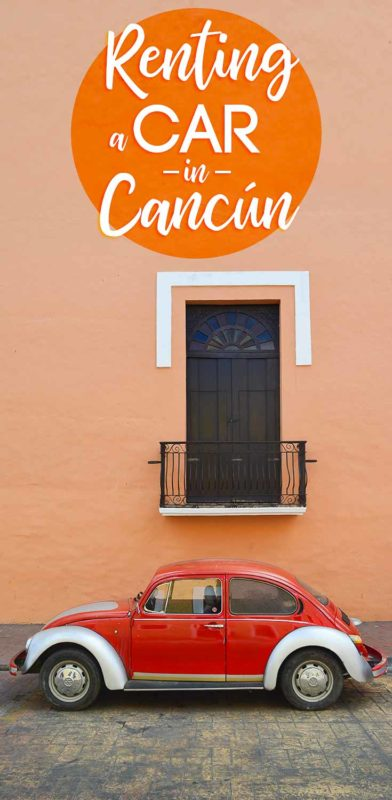 Pinterest pin for Renting a car in Cancun Mexico - Red VW bug parked in front of a building