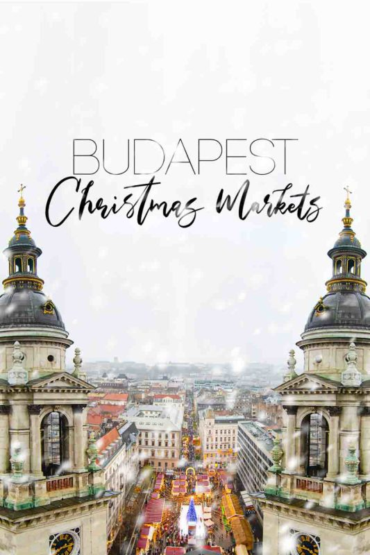 View from the top of St. Stephen's Basilica in December - Best Christmas Markets in Budapest - Pinterest Pin